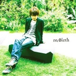 re:Birth / 本田'POM'孝信